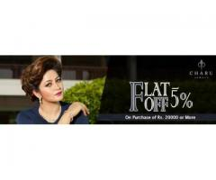 Charu Jewels Get Flat 5 % off on purchase of Rs.20000 Or More