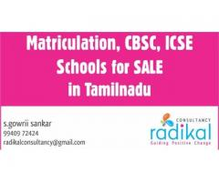 Matriculation,CBSC, ICSE, Schools for SALE in Tamilnadu