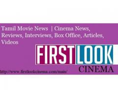 Tamil Movie News | Cinema News, Reviews, Interviews, Box Office, Articles, Videos