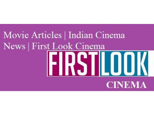 Movie Articles | Indian Cinema News | First Look Cinema