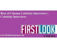 Best of Cinema Celebrity Interviews | Celebrity Interviews
